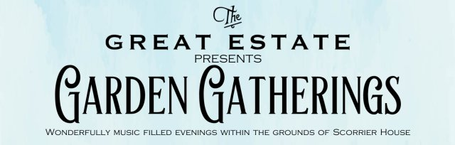 The Great Estate presents Garden Gatherings with Mad Dog Mcrea & Friends