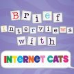 Winter Virtual Show:  Brief Interviews with Internet Cats image
