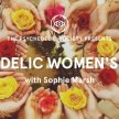 Psychedelic Women's Circle: Food, Desire and the Body image