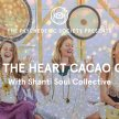 Songs of the Heart Cacao Ceremony image