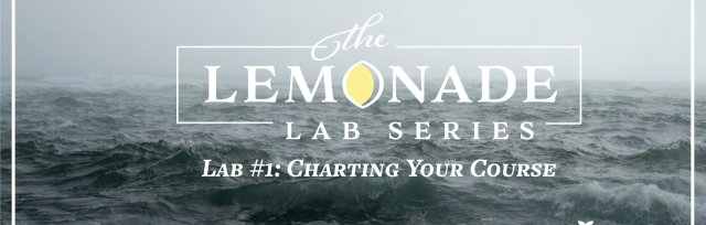 Lemonade Lab 1: Charting Your Course