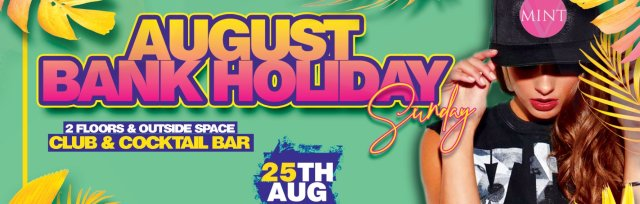 MINT August Bank Holiday Special - CIRCA Club Embankment