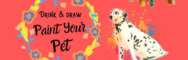 Paint Your Pet (Drink & Draw)
