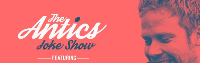The Antics Joke Show Ft. Gavin Osborn