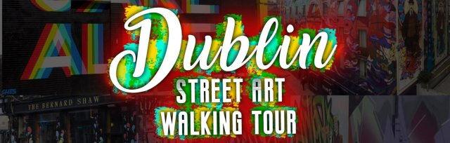 Dublin Street Art Walking Tour Sunday 27th October