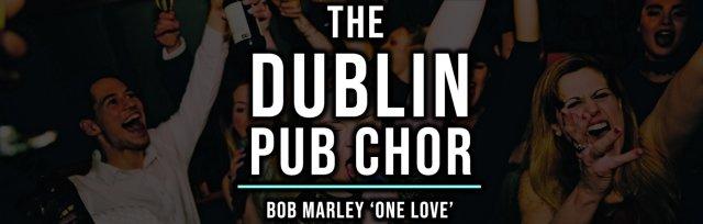 Dublin Pub Choir: Bob Marley One Love