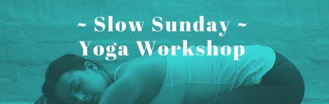 Slow Sunday Yoga Workshop // A Slow EVENING // January 2020