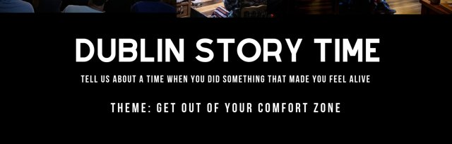 Dublin Story Time: Get Out Of Your Comfort Zone