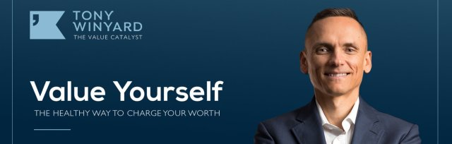 Value Yourself: The Practical Way To Charge Your Worth - For small businesses in Herts