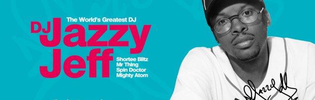 DJ Jazzy Jeff @ Oval Space