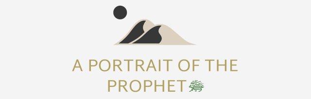 A Portrait of the Prophet (S)
