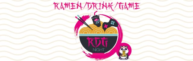 Ramen/Drink/Game