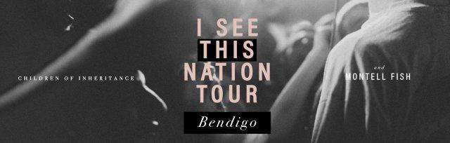 I See This Nation Tour - Bendigo