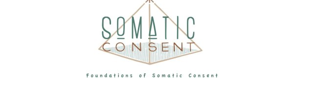 Foundations of Somatic Consent - Online Training