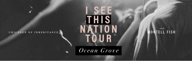 I See This Nation Tour - Ocean Grove