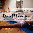Deep relaxation with Yoga Nidra & Restorative Yoga - 5 days retreat image