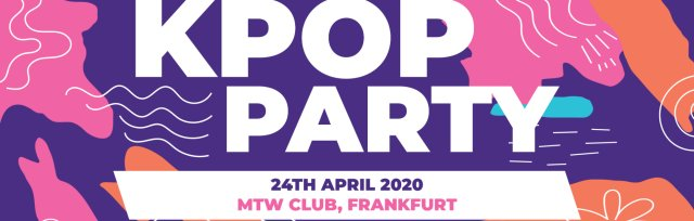 Postponed: Frankfurt am Main: Kpop & Khiphop Party x KEvents