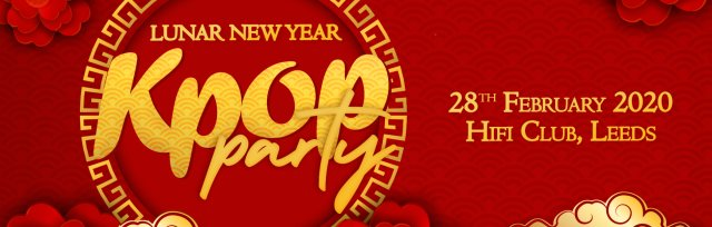 Leeds: K-pop & K-hiphop  Lunar New Year Party x KEvents