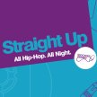 Straight Up - All Hip-Hop. All Night image