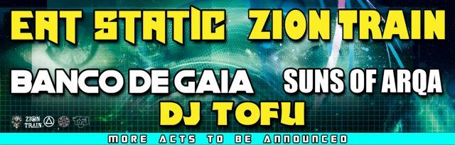 Eat Static // Zion Train // Banco De Gaia // Sons of Arqa // DJ Tofu