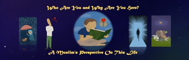 A Muslim's Perspective  On This Life