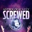 Astrologically Screwed image