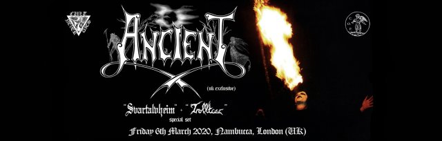 ANCIENT (uk exclusive) + guests