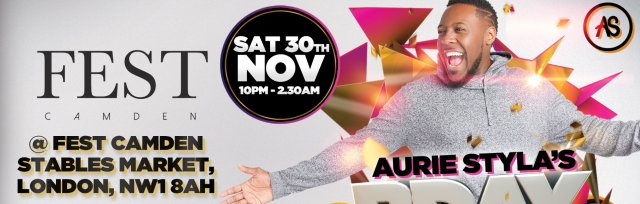Aurie Styla's Birthday Bash + End Of Tour Party - Sat 30th Nov 2019