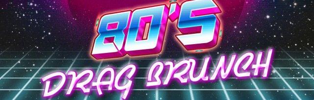 The Sunday Sip! 80's Drag Brunch