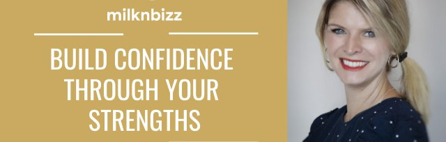 Build confidence through your strengths