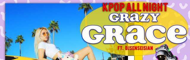 KPOP ALL NIGHT with Grace in Denver