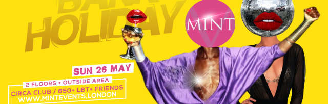 MINT takeover CIRCA club for another epic bank holiday party!