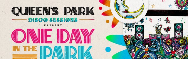 Queen's Park Disco Sessions - One Day in the Park *** Day Event Sold Out ***