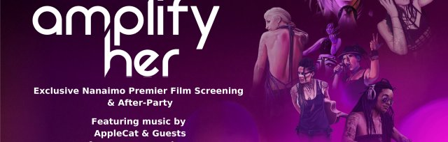 Amplify Her: Nanaimo Premier Film Screening & After-Party