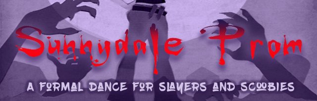 Sunnydale Prom - a formal for slayers & scoobies