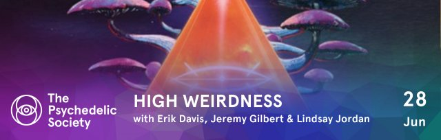 High Weirdness with Erik Davis, Jeremy Gilbert & Lindsay Jordan