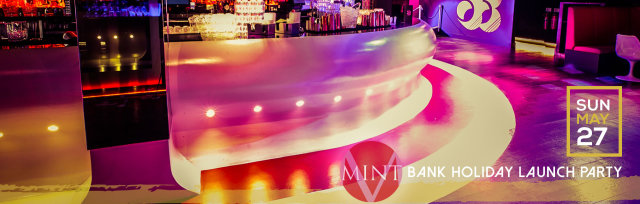 Mint launch party at Studio 88 - Bank Holiday Weekend!