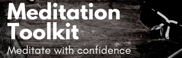 Meditation Toolkit: Meditate with Confidence