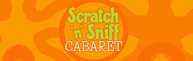 Scratch 'n' Sniff Cabaret