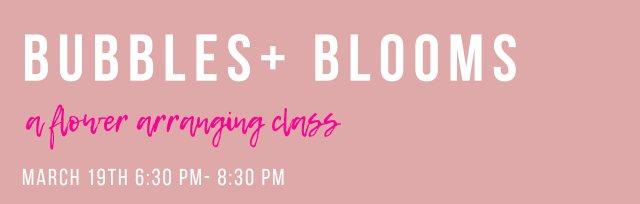 Bubbles + Blooms: A Flower Arranging Class