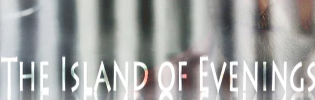 The Island of Evenings  Film