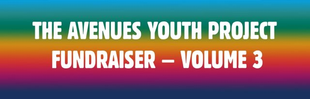 Avenues Youth Project Fundraiser Volume 3 **SOLD OUT**
