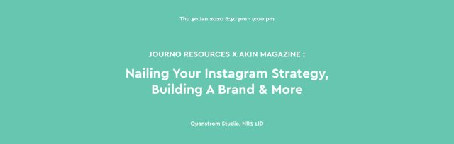 Journo Resources x Akin Magazine: Nailing Your Instagram Strategy, Building A Brand & More