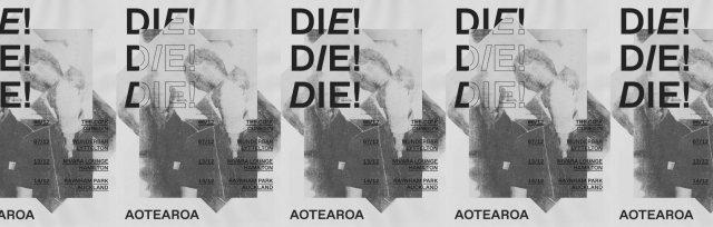 Die! Die! Die! - Aotearoa, December tour