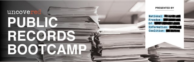 PUBLIC RECORDS BOOTCAMP | Making The Case: Crafting The Perfect Request For Public Records