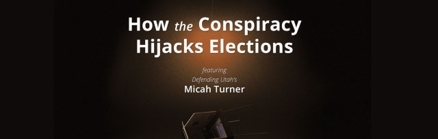 How the Conspiracy Hijacks Elections