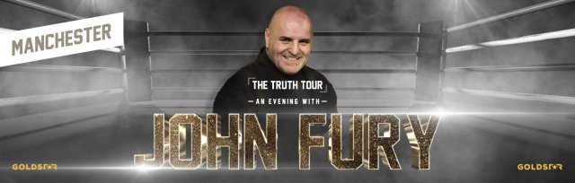 """John Fury """"The Truth"""" Manchester"""