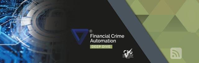 Deep Dive - Financial Crime Automation