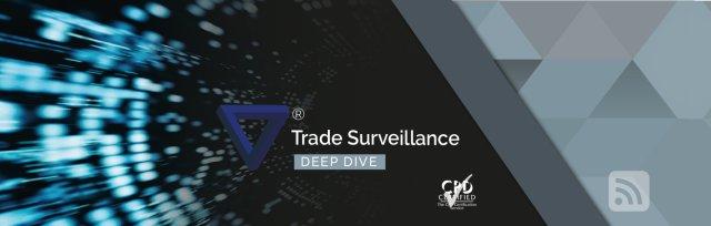 Deep Dive - Trade Surveillance