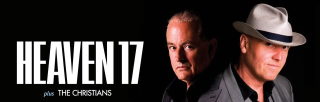 Heaven 17 plus The Christians at Hampton Pool – Friday 2 July 2021 at 7.00pm